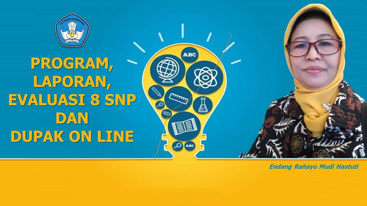 Program, Laporan, Evaluasi 8 SNP dan DUPAK On Line